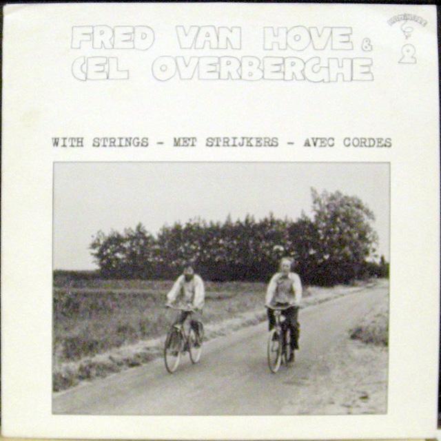 Fred Van Hove & Cel Overberghe - Fred Van Hove & Cel Overberghe With Strings - Met Strijkers - Avec Cordes